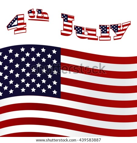 American flag with text 4 th July on white background. Independence day. - stock vector