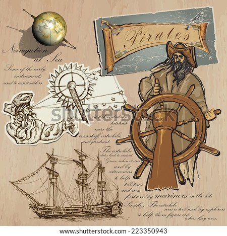 An hand drawn (plus mixed media) vector pack. Topic: PIRATES - Navigation at Sea. Description: Vector is editable in several layers and group of objects. - stock vector