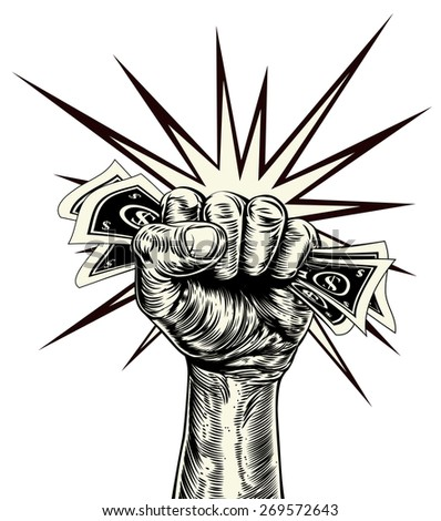 An original illustration of a dynamic fist holding money in a vintage wood cut propaganda style - stock vector