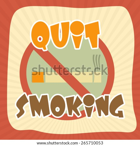 Anti smoking sign with text Quit Smoking for No Smoking Day, can be used as poster, banner or flyer design. - stock vector