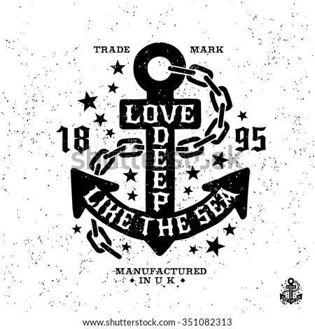 """antique monochrome hipster vintage label , badge, crest """"love deep like the sea"""" for flayer poster logo or t-shirt apparel clothing print with lettering anchor and star - stock vector"""