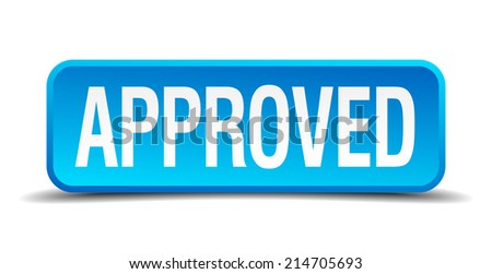 Approved blue 3d realistic square isolated button - stock vector