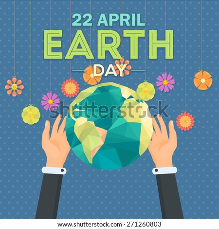 April 22 Earth Day Lettering and World Map Hold Hand Flat Vector Design. Flowers Illustration  - stock vector