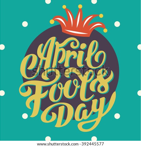 April Fools Day - Calligraphy decoration poster - stock vector