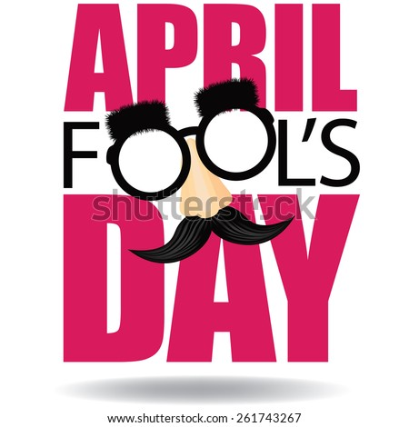 April Fools Day text and funny glasses EPS 10 vector illustration for greeting card, ad, promotion, poster, flier, blog, article, marketing, signage, email - stock vector