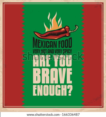 Are you brave enough to taste very hot and very spicy Mexican food. Creative poster design concept. - stock vector