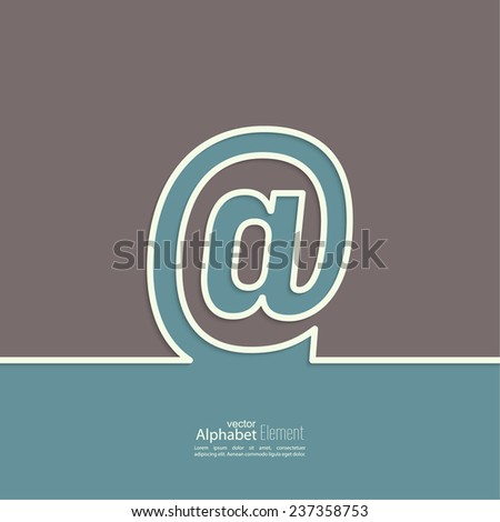 Arroba symbol. At sign outline. abstract background. Outline. Logo or corporate identity - stock vector