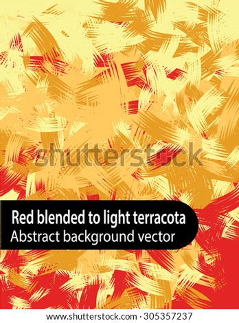 Artistic (red blended to light terracotta color) grunge abstract background vector with brush stroke feel - stock vector