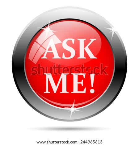 Ask me icon. Internet button on white background.  - stock vector