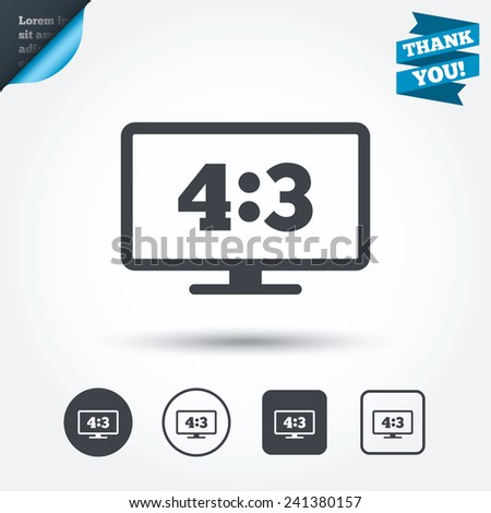 Aspect ratio 4:3 widescreen tv sign icon. Monitor symbol. Circle and square buttons. Flat design set. Thank you ribbon. Vector - stock vector