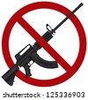 Assault Rifle Gun Ban Symbol Isolated on White Background Illustration Vector - stock vector