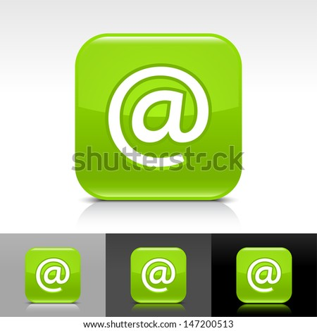 At sign green glossy icon. Rounded square web internet button with white pictogram with shadow and reflection on white, gray, and black backgrounds. Vector illustration design element save in 8 eps  - stock vector