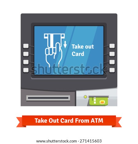 ATM teller machine with current operation icon on the screen. Hand taking credit card out pictogram. Flat style vector illustration. - stock vector