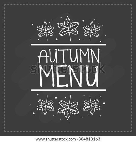 Autumn menu. Unique hand drawn words. Isolated typographical design element for menu. Typography on the blackboard. Chalk. - stock vector