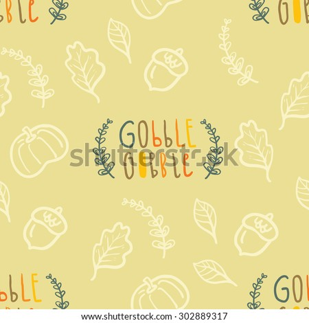 Autumn seamless vector pattern with hand lettering Gobble Gobble - stock vector