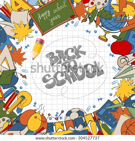 Back to School background with hand drawn doodle stationery and other school subjects arranged around text (lettering) written by pencil. Vector illustration. - stock vector