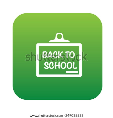 Back to school design on green flat button, clean vector - stock vector