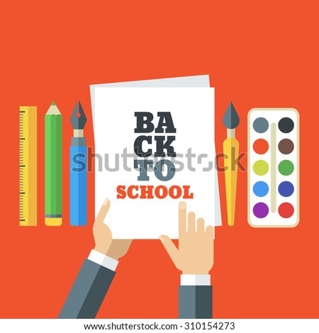 Back to school flat creative illustration. Tools and art supplies for design, drawing, painting. Vector icon set of pen, pencil, brush, paints, ruler. Mens hand holding white blank sheet of paper. - stock vector