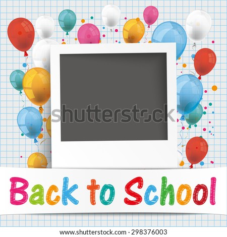 Back to school flyer with photo and colored balloons. Eps 10 vector file. - stock vector