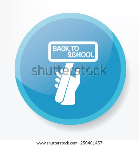 Back to school symbol design on blue button,clean vector - stock vector