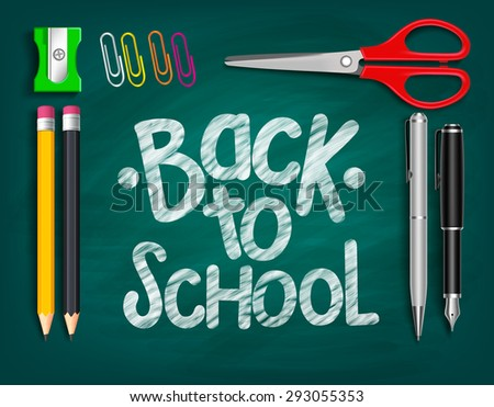 Back to School Title Words Written with Realistic School Items With Pencils, Sharpener, Scissor, Pen and clip paper in a Green Chalkboard. Vector Illustration - stock vector