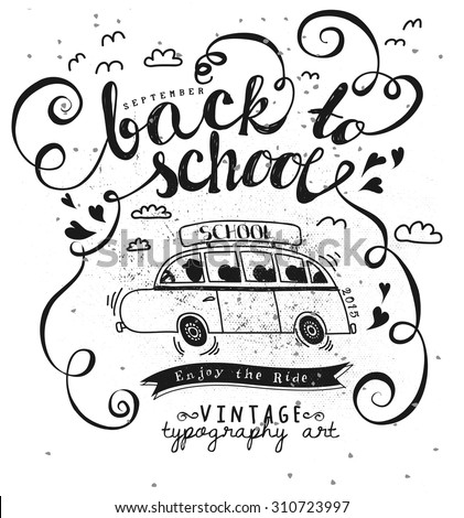 Back to School Vintage Typography Poster - Black and white vintage poster illustrating beginning of the school season, with cartoon school bus, banner and bold, handwritten header. Hand drawn, simple - stock vector