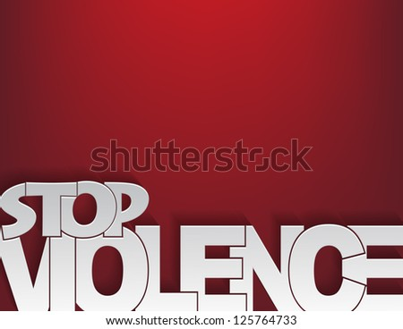 Background concept with the text 'stop violence' on a red background. - stock vector