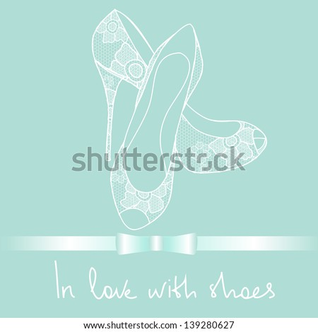 Background of elegance lace pair of shoes with text in love with shoes - stock vector