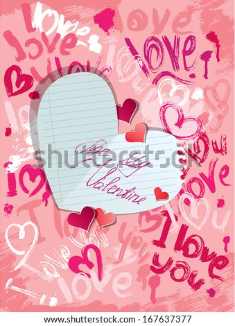 Background with brush strokes and scribbles in heart shapes and words LOVE, I LOVE YOU and paper heart with calligraphic text Be my Valentine - Valentines Day card. - stock vector