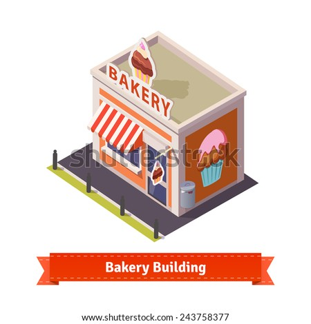 Bakery shop building. Flat and isometric style illustration.  - stock vector