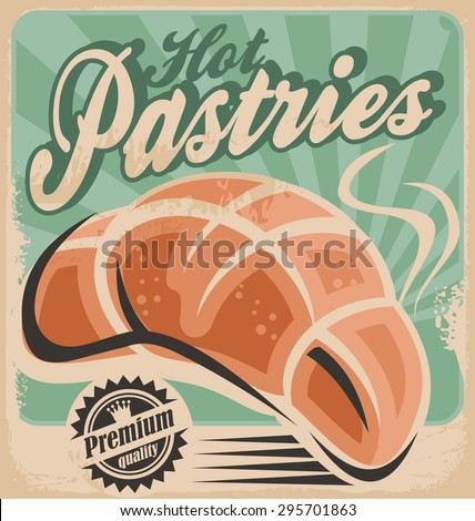 Bakery vintage poster design. Retro pastries sign on old paper texture. Restaurant or bar interior wall decoration with freshly baked grain products. Promotional ad or flyer concept. - stock vector