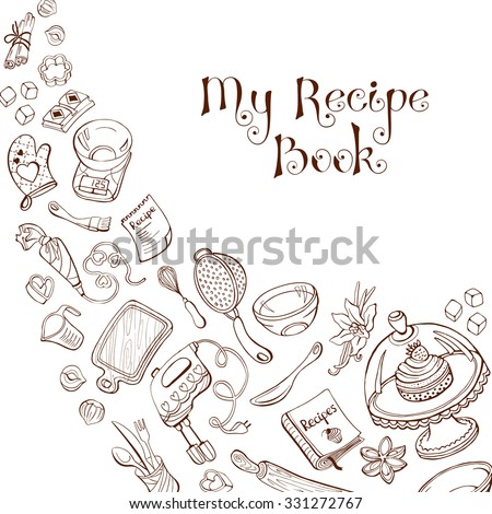 Baking utensils in doodle style. My recipe book. Cafe and restaurant menu design concept. - stock vector