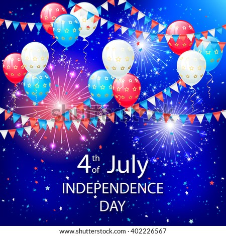 Balloons, pennants and fireworks on Independence day background, illustration. - stock vector