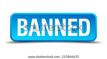 banned blue 3d realistic square isolated button - stock vector