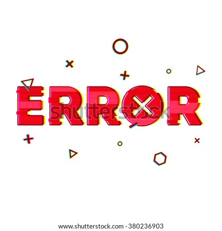 """Banner design in the technological glitch style on white background. The error message. Red word """"error"""" in the decoration of glitch and noise. graphic design for the Internet, web pages,presentations - stock vector"""