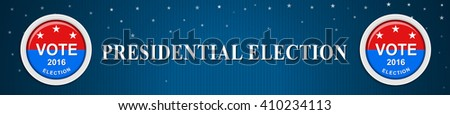 Banner for US presidential election 2016. - stock vector