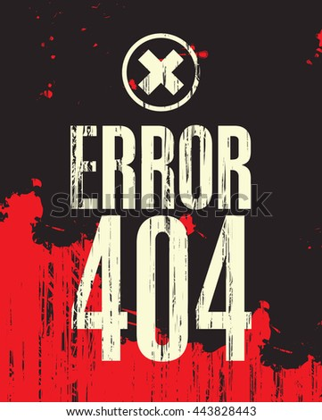 banner with the inscription error 404 against the backdrop of blood stains - stock vector