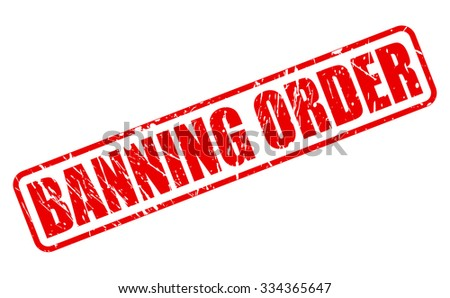 BANNING ORDER red stamp text on white - stock vector