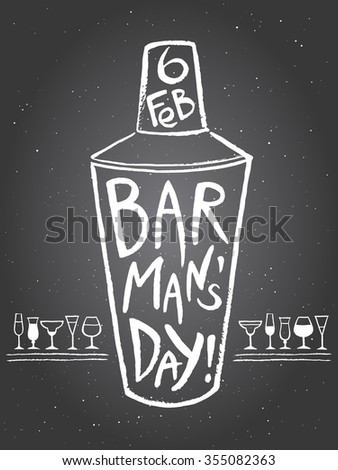 Barman's day vector illustration. Big chalk drawn shaker with letters and date. Hand drawn International Barman day card - shaker with lettering and tiny doodle style cocktail glasses. - stock vector