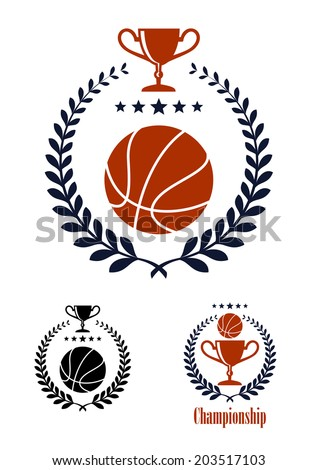 Basketball sporting emblems and symbols with a ball and trophy cup logo enclosed in a circular laurel wreath with a line of stars, one with the word Championship - stock vector