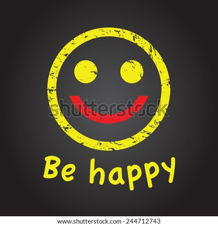 be happy face - stock vector