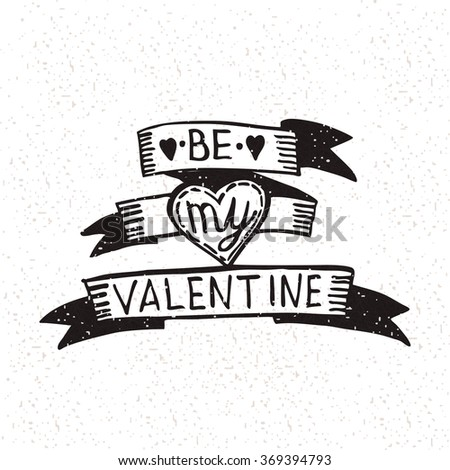 Be my Valentine.  Black and white lettering. Decorative lettering. Quote. Vector hand-painted illustration. Decorative poster. Decorative tape. The inscription in the ribbon. Heart. Valentine's Day - stock vector