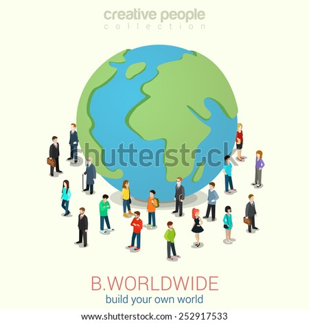 Be worldwide cosmopolitan globalization flat 3d web isometric infographic concept vector. Micro people standing around huge earth planet globe. Creative people collection. - stock vector