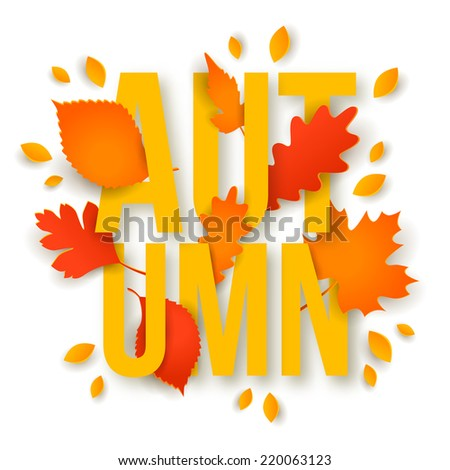 Beautiful autumn background with leaves. Vector illustration. Text Autumn with 3D effect foliage. Creative autumn concept. - stock vector
