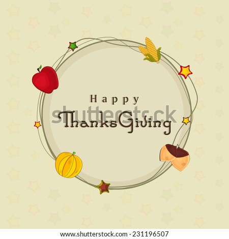 Beautiful circle frame decorated with apple, corn, star, acorn and pumpkin on beige background for Happy Thanksgiving Day celebrations.  - stock vector