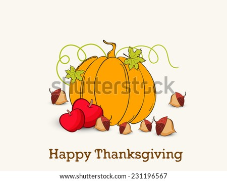 Beautiful greeting card design for Happy Thanksgiving Day celebrations with pumpkin, acorn and apples. - stock vector