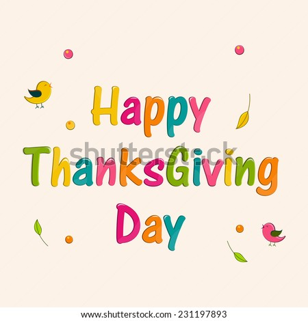 Beautiful greeting card design for Happy Thanksgiving Day celebrations with stylish colourful text . - stock vector