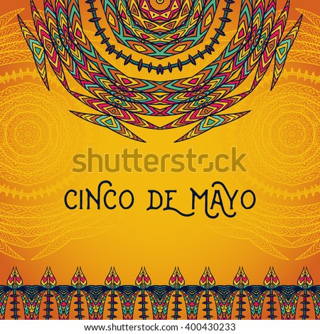 Beautiful greeting card, invitation for Cinco de Mayo festival. Design concept for Mexican fiesta holiday with ornate mandala and border frame ornament. Hand drawn vector illustration - stock vector