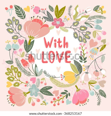 """Beautiful greeting card """"With love"""". Bright illustration, can be used as creating card,invitation card for wedding,birthday and other holiday and cute summer background.  - stock vector"""