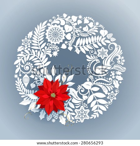 Beautiful white floral lace like paper cut wreath with red Poinsettia creates a three-dimensional elegant xmas design element. Seasons greetings concept. Vector illustration and photo image available. - stock vector